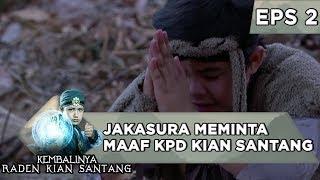 Mengaku Salah! Jakasura Meminta Maaf Kpd Kian Santang - Kembalinya Raden Kian Santang Eps 2