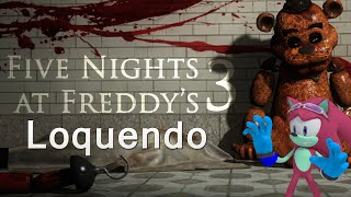 Five Nights at Freddy´s 3 Loquendo
