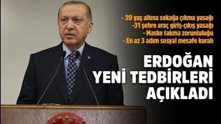 Cumhurbaşkanı Recep Tayyip Erdoğan: 20 yaş ve altı sokağa çıkamayacak