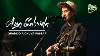 Baixar Quando A Chuva Passar (Ana Gabriela) - Samsung Galaxy Festival Teen | Festival Teen