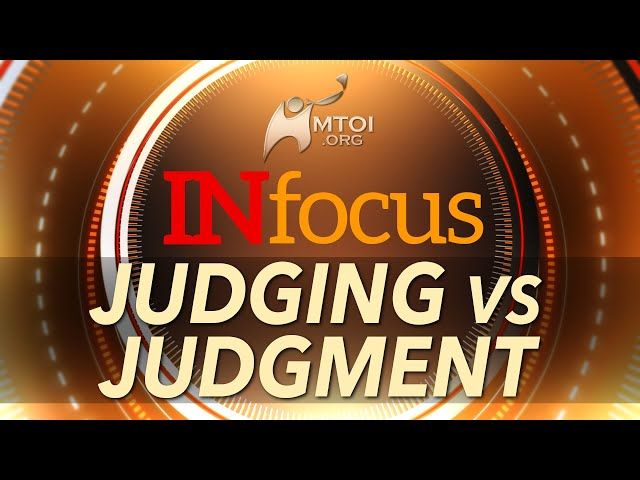 INFOCUS: Judging vs Judgment
