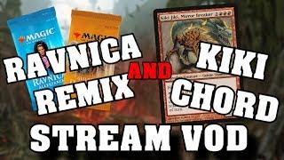 Ravnica Remix and Modern Kiki Chord - Stream VOD