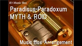 """Paradisus-Paradoxum/MYTH & ROID [Music Box] (Anime """"Re:ZERO -Starting Life in Another World-"""" OP)"""