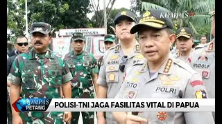 Polisi-TNI Jaga Fasilitas Vital di Papua