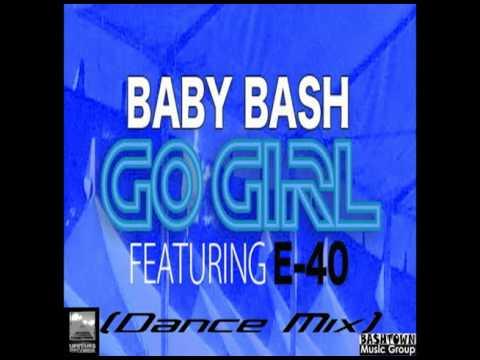 Baby Bash-Go Girl Dance Mix Ft.E-40