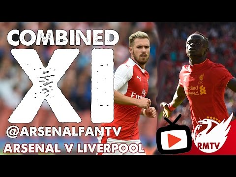 Arsenal v Liverpool | @ArsenalFanTV Liverpool & Arsenal Combined XI