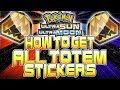 ALL TOTEM STICKER LOCATIONS IN POKEMON ULTRA SUN AND ULTRA MOON - HOW TO GET EVERY TOTEM STICKER