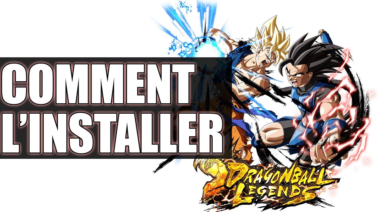COMMENT INSTALLER DRAGON BALL LEGENDS - Guide