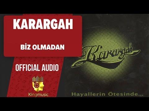 Karargah - Biz Olmadan - (Official Audio)