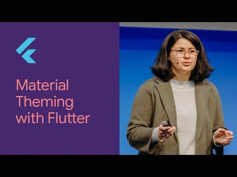 Material Theming with Flutter (Flutter Interact '19)