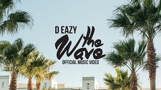 D- Eazy - The Wave (Official Video) ft. YMTK