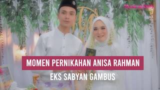 News: Momen Pernikahan Anisa Rahman Eks Sabyan Gambus