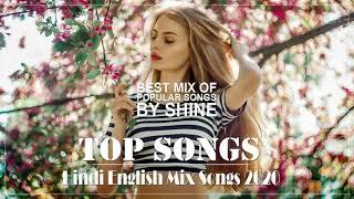 Hindi English Remix Mix Songs Mashup 2020 | Bollywood And Hollywood Romantic Mashup - Nonstop Songs