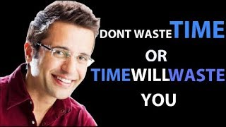 Don T Waste Your Time Or Time Will Waste You Powerful Motivational Video Sandeep Maheshwari 2018
