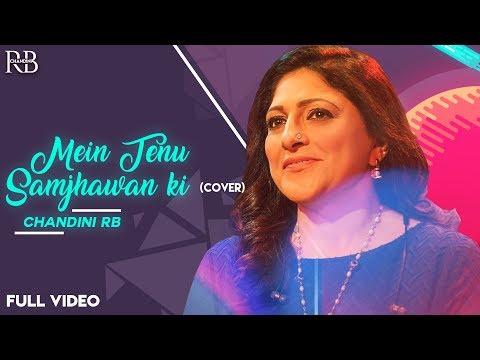 Mein Tenu Samjhawan Ki | Chandni RB | Unplugged Version