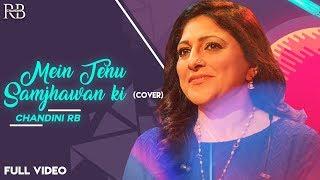 Mein Tenu Samjhawan Ki   Chandni RB   Unplugged Version
