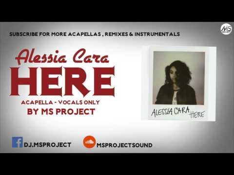 Alessia Cara - Here (Acapella - Vocals Only) + DL