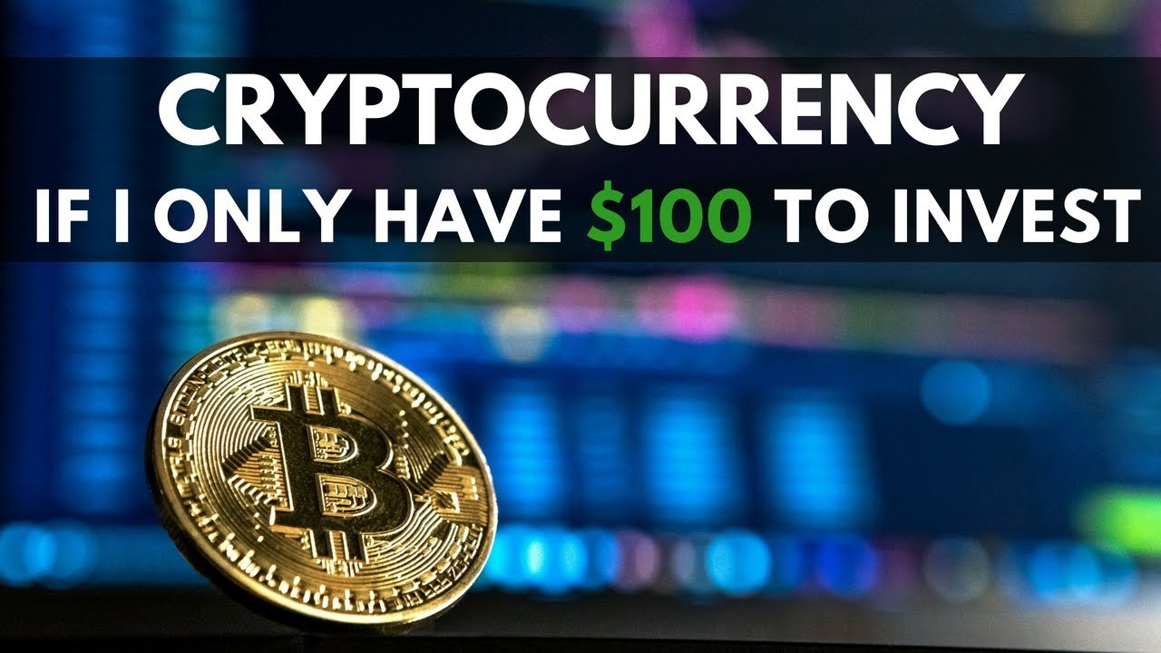 how to invest 100 in cryptocurrency