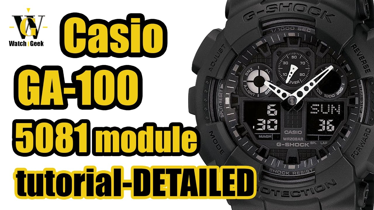 e63205f1e2 G Shock GA 100 (module 5081) User manual and a VERY detailed functions  overview