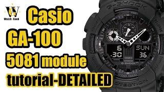 Джі шок GA 100 (модуль 5081) інструкцію і дуже докладний огляд функцій