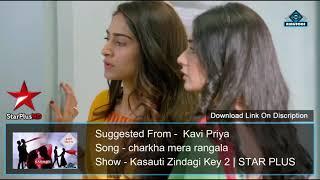 Charkha Mera Rangla Song   Kasauti Zindagi Key 2    STAR PLUS