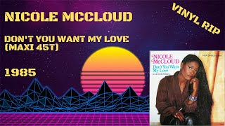 Nicole McCloud – Don't You Want My Love (1985) (Maxi 45T)