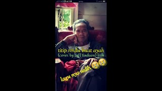 "Download Ebiet G. Ade"" - titip rindu buat ayah (cover by zeff tindaon)"""" LIRIK LAGU!!!"