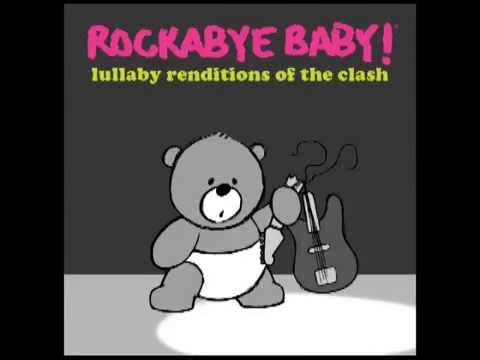 Rock The Casbah - Lullaby Renditions of The Clash - Rockabye Baby!