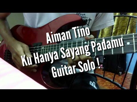 Aiman Tino - Ku Hanya Sayang Padamu (Guitar Solo) Cover by Soleyhanz