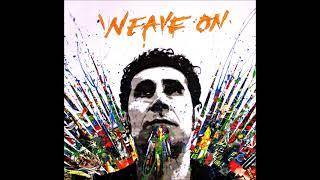 Serj Tankian - Weave On