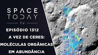 A Vez de Ceres: Moléculas Orgânicas Em Abundância - Space Today TV Ep.1312 thumbnail
