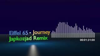 Eiffel 65 - Journey (Japkozjad Remix)