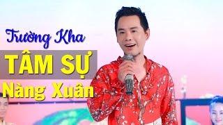 Tâm Sự Nàng Xuân - Trường Kha | Nhạc Xuân Mậu Tuất 2018 [Official]