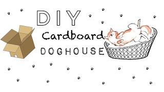 DIY easy cardboard dog house