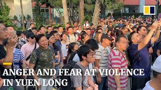 Anger and fear at violence in Yuen Long