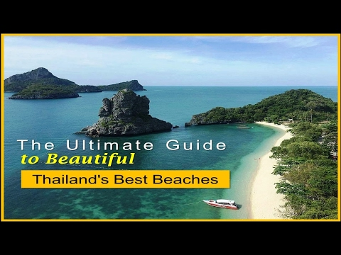 The Ultimate Guide to Beautiful Thailand's Best Beaches - Watch NOW