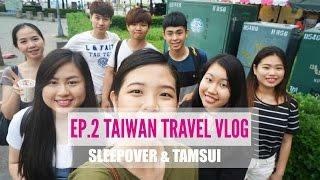 VLOG: EP.2 || TAIWAN - SLEEPOVER + TAMSUI !