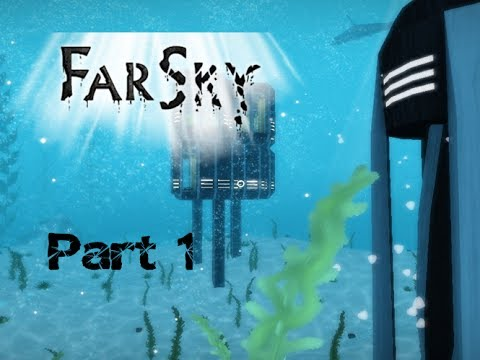 UNDERWATER SURIVAL! - FarSky - Part 1