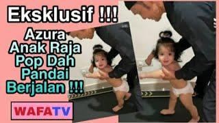 Eksklusif!!!... Azura Anak Raja Pop Dato'Jamal Abdillah Dah Pandai Berjalan!!!