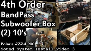 Custom 4th Order Bandpass Subwoofer Box - 2 10's - Polaris Rzr-4 Sound System Install Video 3