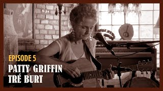 Let The Music Play On & On (Episode 5) Patty Griffin and Tré Burt
