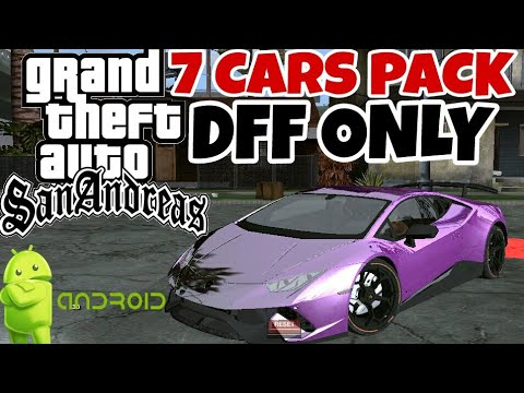 GTA SA ANDROID: 7 Cars Pack Dff Only No Txd With Bonus Car MUST WATCH!!!!