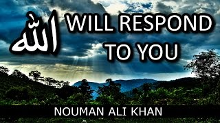 Allah Will Respond To You - Ustadh Nouman Ali Khan | Amazing