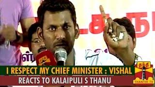 I Respect my Chief Minister : Vishal Reacts to Kalaipuli S. Thanu spl tamil video hot news 09-10-2015