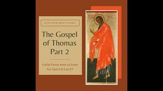 Gospel of Thomas study - part 2 - 09/05/2020