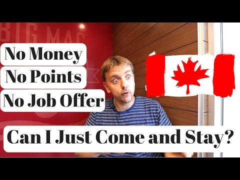 Canada - No Money, No Points, No Job Offer... Can I Just Come And Stay?