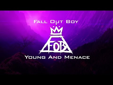 Fall Out Boy - Young and Menace (Lyric Video)
