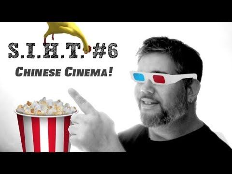 SIHT #6 ► Chinese Cinema!
