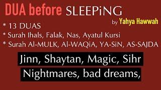 Dua before SLEEPiNG | Bad Dreams, Shaytan, Magic, Money,  Fear, Sins |(by  Yahya Hawwa)