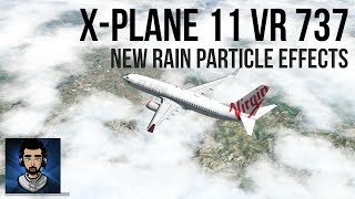 New Particle Effects in X-Plane 11 VR | ZIBO 737